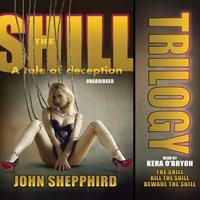 Shill Trilogy - John Shepphird - audiobook