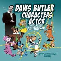 Daws Butler, Characters Actor - Ben Ohmart - audiobook