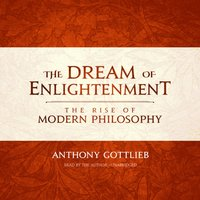 Dream of Enlightenment - Anthony Gottlieb - audiobook
