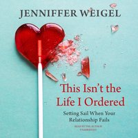 This Isn't the Life I Ordered - Jenniffer Weigel - audiobook