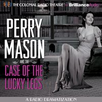 Perry Mason and the Case of the Lucky Legs - Erle Stanley Gardner - audiobook