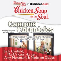 Chicken Soup for the Soul: Campus Chronicles - Jack Canfield - audiobook