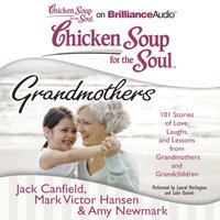 Chicken Soup for the Soul: Grandmothers - Jack Canfield - audiobook