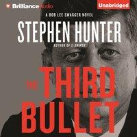 Third Bullet - Stephen Hunter - audiobook