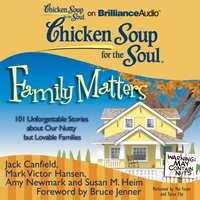 Chicken Soup for the Soul: Family Matters - Jack Canfield - audiobook