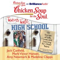 Chicken Soup for the Soul: Teens Talk High School - Jack Canfield - audiobook