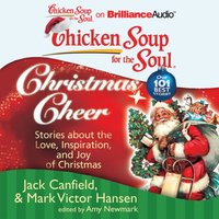 Chicken Soup for the Soul: Christmas Cheer - Jack Canfield - audiobook
