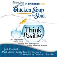 Chicken Soup for the Soul: Think Positive - Jack Canfield - audiobook
