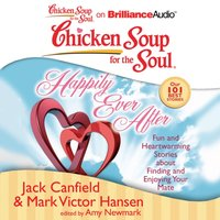 Chicken Soup for the Soul: Happily Ever After - Jack Canfield - audiobook