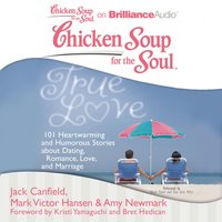 Chicken Soup for the Soul: True Love - Jack Canfield - audiobook