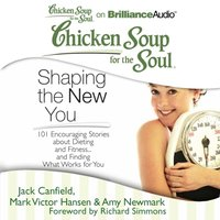 Chicken Soup for the Soul: Shaping the New You - Jack Canfield - audiobook