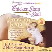 Chicken Soup for the Soul: Christian Kids - Jack Canfield - audiobook
