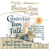 Chicken Soup for the Soul: Christian Teen Talk - Jack Canfield - audiobook