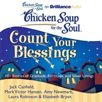 Chicken Soup for the Soul: Count Your Blessings - Jack Canfield - audiobook