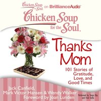 Chicken Soup for the Soul: Thanks Mom - Jack Canfield - audiobook