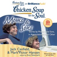 Chicken Soup for the Soul: Moms & Sons - Jack Canfield - audiobook