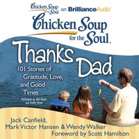 Chicken Soup for the Soul: Thanks Dad - Jack Canfield - audiobook