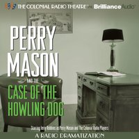 Perry Mason and the Case of the Howling Dog - Erle Stanley Gardner - audiobook