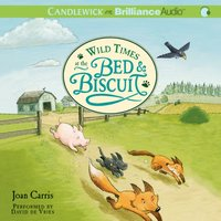 Wild Times at the Bed & Biscuit - Joan Carris - audiobook