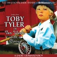 Toby Tyler or Ten Weeks with a Circus - James Otis - audiobook
