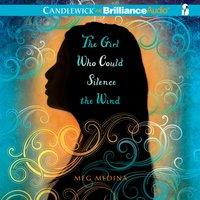 Girl Who Could Silence the Wind - Meg Medina - audiobook