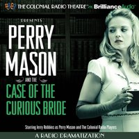 Perry Mason and the Case of the Curious Bride - Erle Stanley Gardner - audiobook
