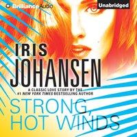 Strong, Hot Winds - Iris Johansen - audiobook