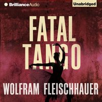 Fatal Tango - Wolfram Fleischhauer - audiobook