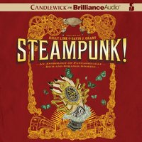Steampunk! An Anthology of Fantastically Rich and Strange Stories - Kelly (Editor) Link - audiobook
