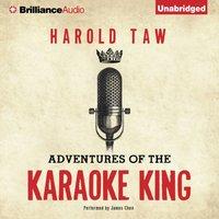 Adventures of the Karaoke King - Harold Taw - audiobook