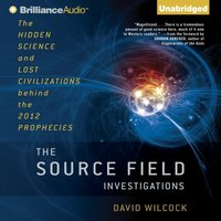 Source Field Investigations - David Wilcock - audiobook