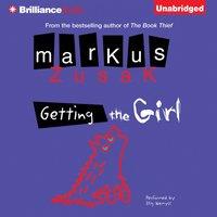 Getting the Girl - Markus Zusak - audiobook
