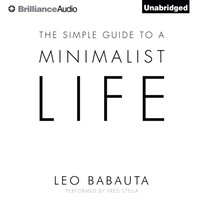 Simple Guide to a Minimalist Life - Leo Babauta - audiobook