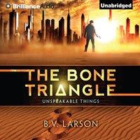 Bone Triangle - B. V. Larson - audiobook