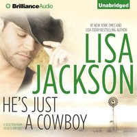 He's Just a Cowboy - Lisa Jackson - audiobook