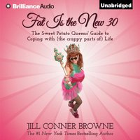 Fat Is the New 30 - Jill Conner Browne - audiobook