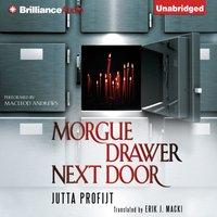 Morgue Drawer Next Door - Jutta Profijt - audiobook