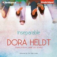 Inseparable - Dora Heldt - audiobook