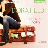 Life After Forty - Dora Heldt - audiobook