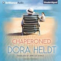 Chaperoned - Dora Heldt - audiobook