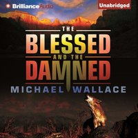 Blessed and the Damned - Michael Wallace - audiobook