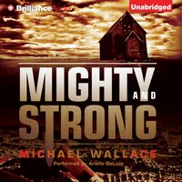 Mighty and Strong - Michael Wallace - audiobook