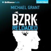 BZRK Reloaded - Michael Grant - audiobook