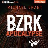 BZRK Apocalypse - Michael Grant - audiobook