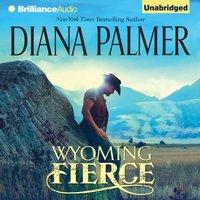 Wyoming Fierce - Diana Palmer - audiobook