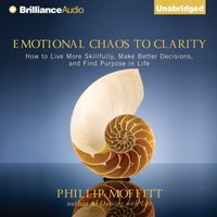 Emotional Chaos to Clarity - Phillip Moffitt - audiobook