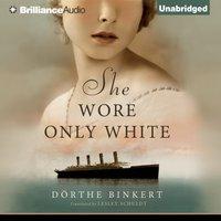 She Wore Only White - Dorthe Binkert - audiobook