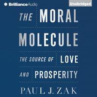 Moral Molecule - Paul J. Zak - audiobook
