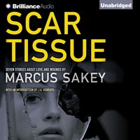 Scar Tissue - Marcus Sakey - audiobook