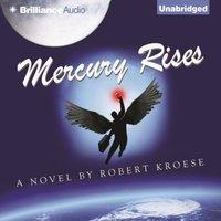 Mercury Rises - Robert Kroese - audiobook